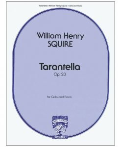 Squire, William Henry - Tarantella Op 23 For Cello and Piano - Carl Fischer